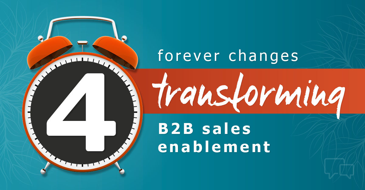 four changes transforming b2b sales enablement